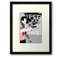 Movie Quote with-a-gun 2 DIE HARD Framed Print