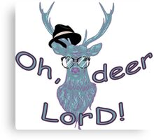 Oh, deer lord! Canvas Print