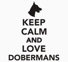 Keep calm and love Dobermans Kids Tee