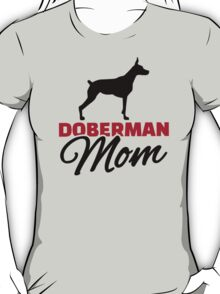 Doberman Mom T-Shirt
