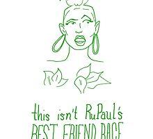 This Isn't RuPaul's Best Friend Race // #RuMemberWhen by StevieNYC