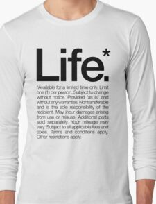 Life.* Available for a limited time only. White Long Sleeve T-Shirt