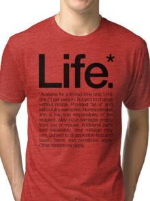 Life.* Available for a limited time only. White Tri-blend T-Shirt
