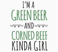 Funny 'I'm a Corned Beef and Green Beer Kinda Girl' St. Patrick's Day T-Shirt and Gift Ideas by Albany Retro