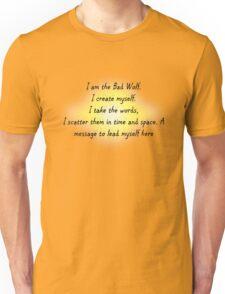 I am the Bad Wolf 1 Unisex T-Shirt