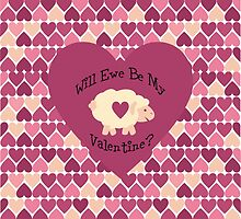 Will ewe Be My Valentine? Heart Background by Eggtooth