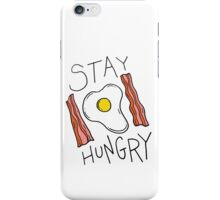 Stay hungry -- bacon and eggs iPhone Case/Skin