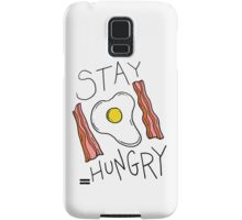 Stay hungry -- bacon and eggs Samsung Galaxy Case/Skin