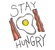 Stay hungry -- bacon and eggs Photographic Print