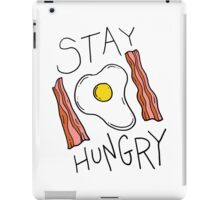 Stay hungry -- bacon and eggs iPad Case/Skin