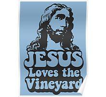 JESUS Loves the Vineyard Poster
