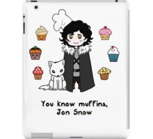You know 'muffins' Jon Snow iPad Case/Skin