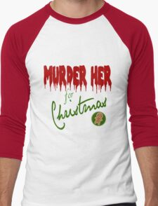 Murder Her For Christmas Men's Baseball ¾ T-Shirt