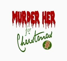 Murder Her For Christmas T-Shirt