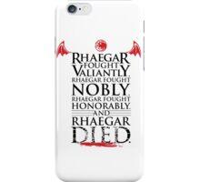 Valiantly, Nobly, Honorably. (White Tee) iPhone Case/Skin