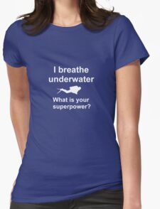 I breathe underwater Womens Fitted T-Shirt