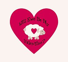 Cute Will Ewe Be My Valentine? by Eggtooth