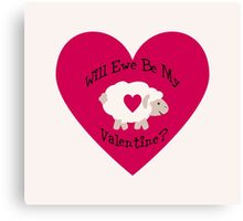Cute Will Ewe Be My Valentine? Canvas Print