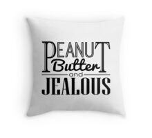Peanut Butter & Jealous Throw Pillow