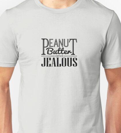 Peanut Butter & Jealous Unisex T-Shirt