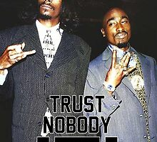 Pac & Snoop - Trust Nobody by Alessandro Bozzoni
