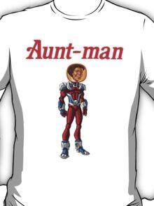 Aunt-Man T-Shirt