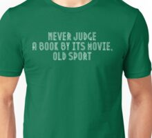 Never judge book by its movie, old sport Unisex T-Shirt