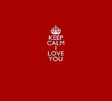 Keep Calm I Love You by Garaga