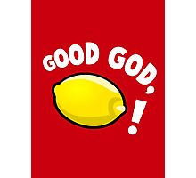 Good God, Lemon! Photographic Print