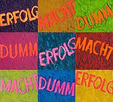 """""""ERFOLG""""  """"MACHT""""  """"DUMM"""" by kunene"""