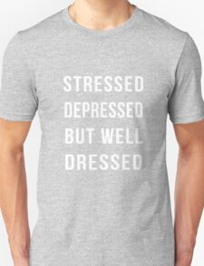 Stressed depressed but well dressed funny tshirt black T-Shirt