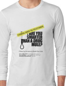Are you smarter than a drug mule Long Sleeve T-Shirt