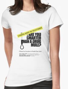 Are you smarter than a drug mule Womens Fitted T-Shirt