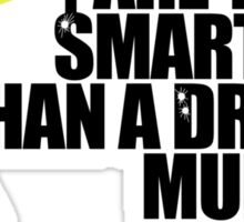 Are you smarter than a drug mule Sticker