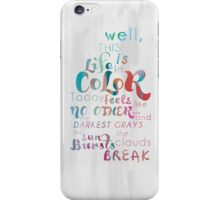 Life in Color iPhone Case/Skin