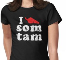 I Chili (Heart) Som Tam [Vintage] ★ Thai Isan Lao Food ★ Womens Fitted T-Shirt