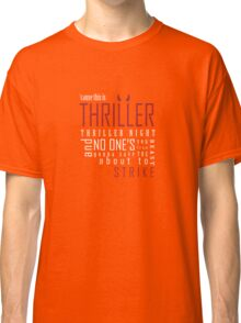 THRILLER NIGHT Classic T-Shirt