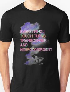 Everything I touch  T-Shirt