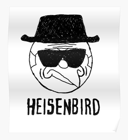 Heisenbird - Mordecai Poster