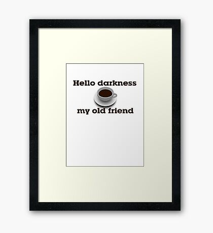 Hello darkness my old friend Framed Print