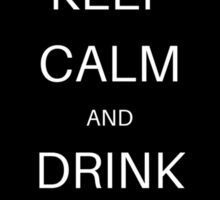 Keep Calm And Drink More Wine Sticker