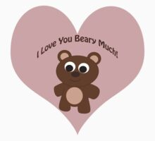 I Love You Beary Much! Brown Bear Kids Clothes