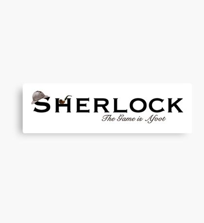 Sherlock - The Game is Afoot Canvas Print