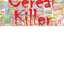 CEREAL KILLER by VividAudacity