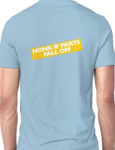 Honk if parts fall off Unisex T-Shirt