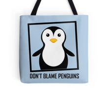 DON'T BLAME PENGUINS Tote Bag