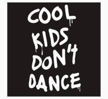 Cool Kids Don't Dance Kids Clothes