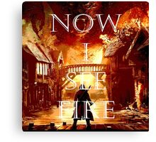 Now I See Fire Canvas Print