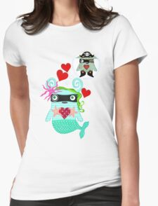 The mermaid loved the pirate Womens Fitted T-Shirt