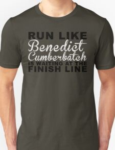 Run Like Benedict Cumberbatch is Waiting at the Finish Line T-Shirt